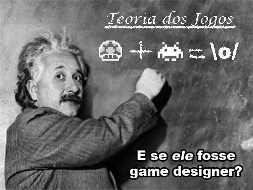 E se ele fosse game designer?